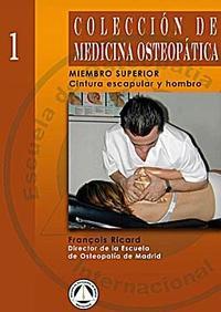 Libro COLECCION DE MEDICINA OSTEOPATICA: MIEMBRO SUPERIOR: CINTU RA ESCAPULAR Y HOMBRO