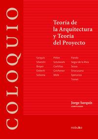 Libro COLOQUIO: TEORIA DE LA ARQUITECTURA Y TEORIA DEL PROYECTO