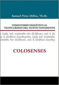 Libro COMENTARIO EXEGETICO AL TEXTO GRIEGO DEL NUEVO TESTAMENTO: COLOSENSES