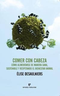 Libro COMER CON CABEZA: SALUD, ECOLOGIA Y BIENESTAR ANIMAL
