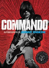 Libro COMMANDO: MEMORIAS DE JOHNNY RAMONE
