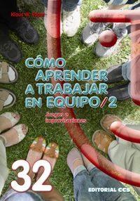Libro COMO APRENDER A TRABAJAR EN EQUIPO, 2: JUEGOS E IMPROVISACIONES