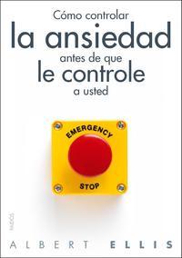 Libro COMO CONTROLAR LA ANSIEDAD ANTES DE QUE LE CONTROLE A USTED
