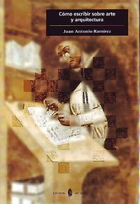 Libro COMO ESCRIBIR SOBRE ARTE Y ARQUITECTURA: LIBRO DE ESTILO E INTROD UCCION A LOS GENEROS DE LA CRITICA Y DE LA HISTORIA DEL ARTE