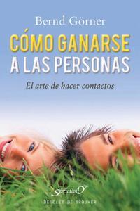 Libro COMO GANARSE A LAS PERSONAS: EL ARTE DE HACER CONTACTOS