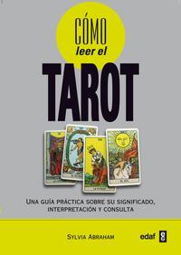 Libro COMO LEER EL TAROT: UNA GUIA PRACTICA SOBRE SU SIGNIFICADO, INTER PRETACION Y CONSULTA