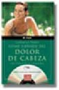 Libro COMO LIBRARSE DEL DOLOR DE CABEZA CON EJERCICIOS DE RELAJACION