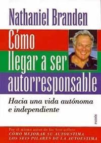 Libro COMO LLEGAR A SER AUTORRESPONSABLE: HACIA UNA VIA AUTONOMA E INDE PENDIENTE