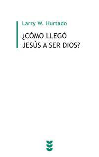 Libro COMO LLEGO JESUS A SER DIOS?