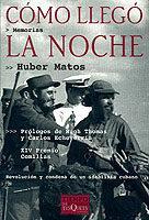 Libro COMO LLEGO LA NOCHE: REVOLUCION Y CONDENA DE UN IDEALISTA CUBANO