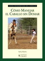 Libro COMO MANEJAR EL CABALLO SIN DOMAR