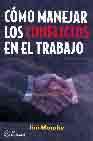 Libro COMO MANEJAR LOS CONFLICTOS EN EL TRABAJO