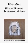 Libro COMO ME HICE MONJA; LA COSTURERA Y EL VIENTO