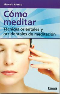 Libro COMO MEDITAR: TECNICAS ORIENTALES Y OCCIDENTALES DE MEDITACION