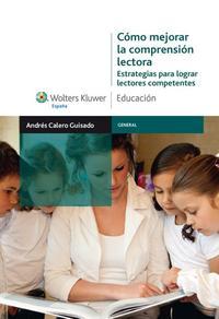 Libro COMO MEJORAR LA COMPRENSION LECTORA: ESTRATEGIAS PARA LOGRAR LECT ORES COMPETENTES