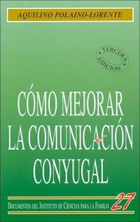 Libro COMO MEJORAR LA COMUNICACION CONYUGAL