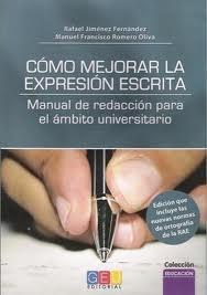 Libro COMO MEJORAR LA EXPRESION ESCRITA: MANUAL DE REDACCION PARA EL AM BITO UNIVERSITARIO