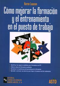 Libro COMO MEJORAR LA FORMACION Y EL ENTRENAMIENTO EN EL PUESTO DE TRAB AJO