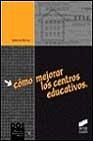 Libro COMO MEJORAR LOS CENTROS EDUCATIVOS