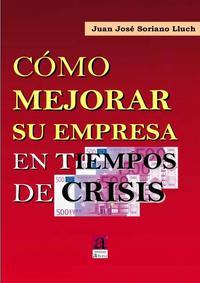 Libro COMO MEJORAR SU EMPRESA EN TIEMPOS DE CRISIS