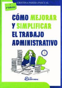 Libro COMO MEJORAR Y SIMPLIFICAR EL TRABAJO ADMINISTRATIVO