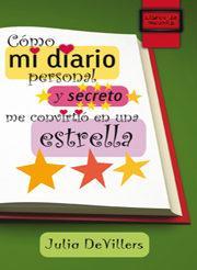 Libro COMO MI DIARIO PERSONAL Y SECRETO ME CONVIRTIO EN UNA ESTRELLA