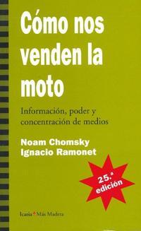 Libro COMO NOS VENDEN LA MOTO: INFORMACION, PODER Y CONCENTRACION DE ME DIOS