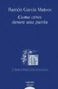 Libro COMO OTROS TIENEN UNA PATRIA