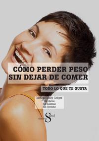 Libro COMO PERDER PESO SIN DEJAR DE COMER