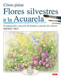 Libro COMO PINTAR FLORES SILVESTRES A LA ACUARELA