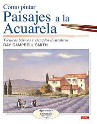 Libro COMO PINTAR PAISAJES A LA ACUARELA: TECNICAS BASICAS Y EJEMPLOS I LUSTRADOS