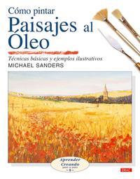 Libro COMO PINTAR PAISAJES AL OLEO: TECNICAS BASICAS Y EJEMPLOS ILUSTRA DOS