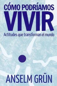 Libro COMO PODRIAMOS VIVIR: ACTITUDES QUE TRANSFORMAN EL MUNDO