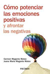 Libro COMO POTENCIAR LAS EMOCIONES POSITIVAS Y AFRONTAR LAS NEGATIVAS