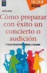 Libro COMO PREPARAR CON EXITO UN CONCIERTO O AUDICION