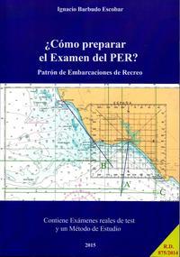 Libro COMO PREPARAR EL EXAMEN DEL PER: PATRON DE EMBARCACIONES DE RECRE O