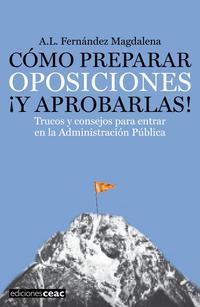 Libro COMO PREPARAR OPOSICIONES ¡Y APROBARLAS!: TRUCOS Y CONSEJOS PARA ENTRAR EN LA ADMINISTRACION PUBLICA