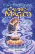 Libro COMO PREPARAR UN CALDERO MAGICO