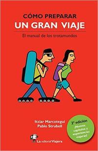 Libro COMO PREPARAR UN GRAN VIAJE: EL MANUAL DE LOS TROTAMUNDOS