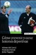 Libro COMO PREVENIR Y CURAR LESIONES DEPORTIVAS