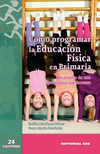 Libro COMO PROGRAMAR LA EDUCACION FISICA EN PRIMARIA
