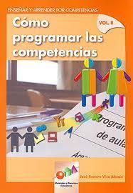 Libro COMO PROGRAMAR LAS COMPETENCIAS VOL. II: ENSEÑAR Y APRENDER POR C OMPETENCIAS