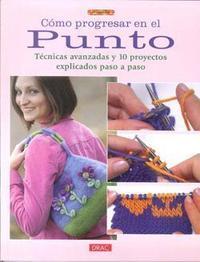 Libro COMO PROGRESAR EN EL PUNTO: TECNICAS AVANZADAS Y 10 PROYECTOS EXP LICADOS PASO A PASO