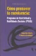 Libro COMO PROMOVER LA CONVIVENCIA: PROGRAMA DE ASERTIVIDAD Y HABILIDAD ES SOCIALES