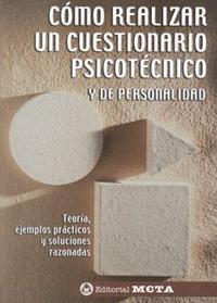 Libro COMO REALIZAR UN CUESTIONARIO PSICOTECNICO Y DE PERSONALIDAD: TEO RIA, EJEMPLOS PRACTICOS Y SOLUCIONES RAZONADAS