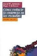 Libro COMO REDUCIR LA VIOLENCIA EN LAS ESCUELAS