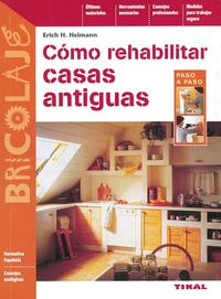 Libro COMO REHABILITAR VIVIENDAS ANTIGUAS