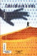 Libro COMO SALIVA EN LA ARENA