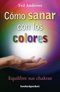 Libro COMO SANAR CON LOS COLORES