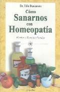 Libro COMO SANARNOS CON HOMEOPATIA: HIERBAS Y ESENCIAS FLORALES
